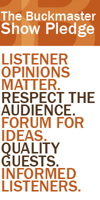Listener opinions matter. Respect the Audience. Forum for Ideas. Quality Guests. Informed Listeners.